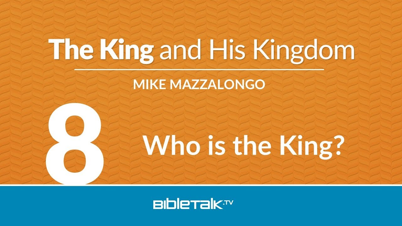 8. Who is the King?