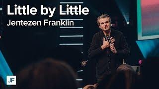 Little by Little | Jentezen Franklin