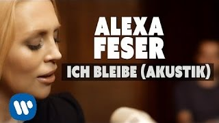 Ich Bleibe - Alexa Feser  (Video)