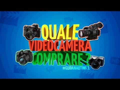 Quale videocamera comprare?
