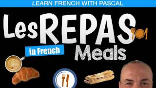 Meals In French - Breakfast In French, Lunch And Dinner With Pascal