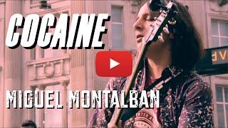 Miguel Montalban - Cocaine (JJ Cale) Performance 2016