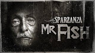 SPARZANZA - Mr Fish (Folie à Cinq, 2011)