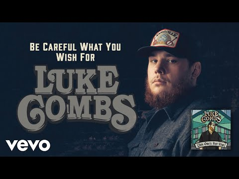 Luke Combs - Be Careful What You Wish For (Official Audio)
