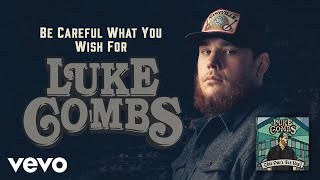 Luke Combs   Be Careful What You Wish For (Audio)