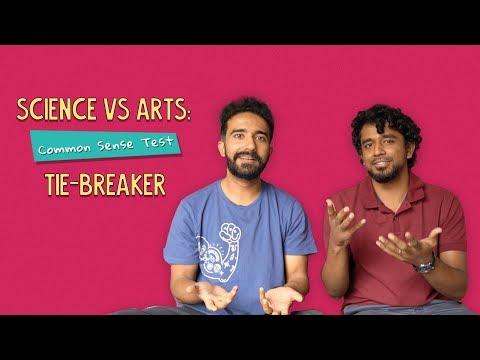Science Vs Arts: Common Sense Test   Tie-Breaker   Ok Tested