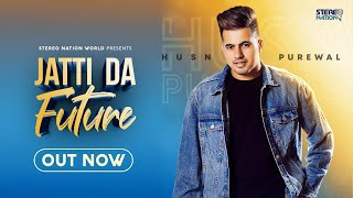 Jatti Da Future (Full Video) Husn Purewal | Proof   - YouTube