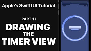 Drawin the Timer View - Following Apple's SwiftUI tutorial PART 11