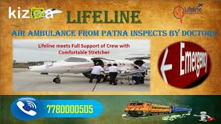 Make Emergency Transfer of Patient by Lifeline Air Ambulance in Patna