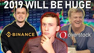 Binance CEO Predicts *MASS Adoption* in 2019 | Overstock CEO *ALL IN* On Crypto!