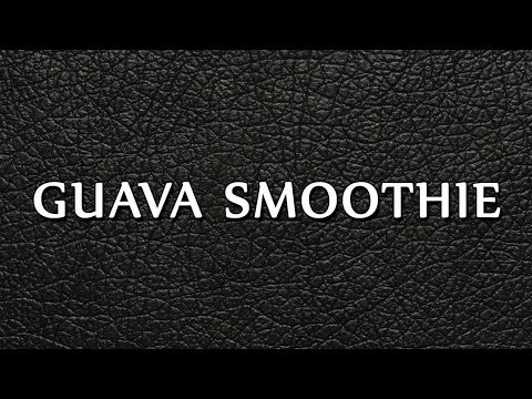 GUAVA SMOOTHIE | SMOOTHIE RECIPES | EASY TO LEARN
