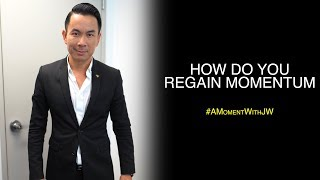A Moment With JW | How Do You Regain Momentum