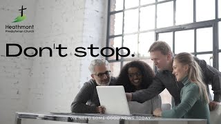 Don't Stop! Mark 13:32-37