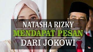 Natasha Rizky Mendapat Pesan Spesial dari Presiden Joko Widodo