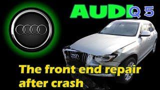 Audi Q5. The front end repair. Ремонт переда.