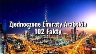 ZJEDNOCZONE EMIRATY ARABSKIE – 102 FAKTY