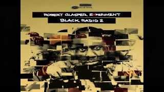 Robert Glasper Experiment, Black Radio 2 - You Owe Me