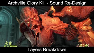 Doom Eternal - Archville Glory Kill Sound Re-Design (Layers Breakdown)
