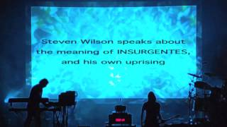 8. Steven Wilson speaks about the meaning of INSURGENTES, and his own uprising