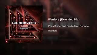 Paris Blohm & Nevlin Feat. Romysa - Warriors (Extended Mix)