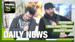 Battlefield 1, Ghost Recon Wildlands, Nintendo Switch | Games TV 24 Daily - 21. Februar 2017