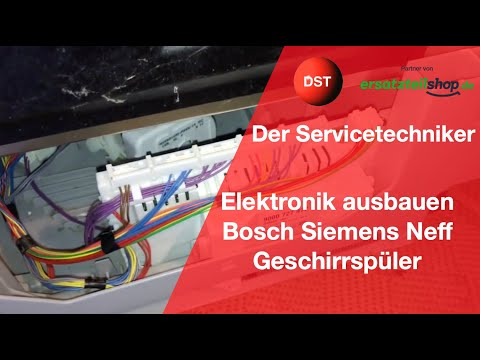 Elektronik ausbauen Geschirrspüler Bosch, Siemens, Neff, Constructa