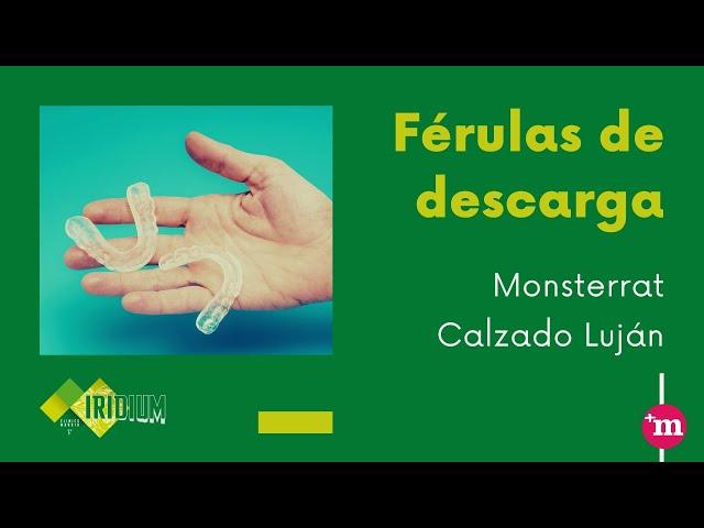 Férulas de descarga en Iridium Clinics - Montserrat Calzado Luján