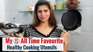 My Top 5  Healthy Cooking Utensils | Cookware to use for Nutritious Cooking | Toxin free Cookware