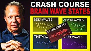 Crash Course: Understanding Brain Waves | Dr. JOE DISPENZA