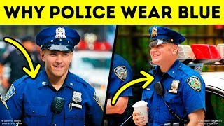That's Why Police Always Wear Blue