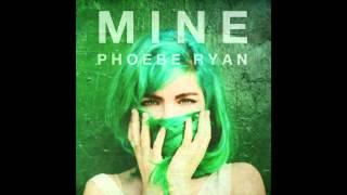 Phoebe Ryan - Mine (Audio)