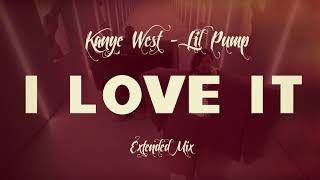 Kanye West, Lil Pump   I Love It (Extended Mix  Long Version)