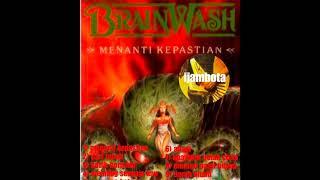 BRAINWASH-MENANTI KEPASTIAN(FULL ALBUM) ijambota