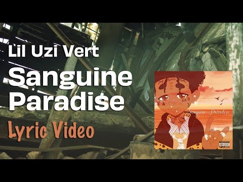Lil Uzi Vert - Sanguine Paradise [Official Music Video