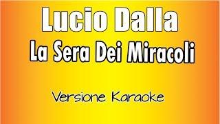 Karaoke Italiano   Lucio Dalla   La Sera Dei Miracoli