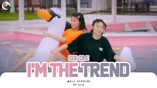 MALE VERSION | (G)I-DLE - i'M THE TREND