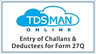 Entering the Challan and Deductee Data for TDS Return of Foreign Payments (Form 27Q)