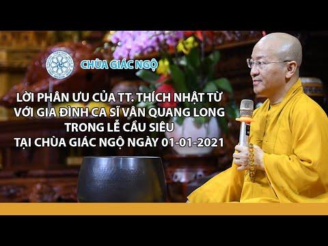 Lời phân ưu của Thầy Nhật Từ với gia đình ca sĩ Vân Quang Long trong Lễ cầu siêu