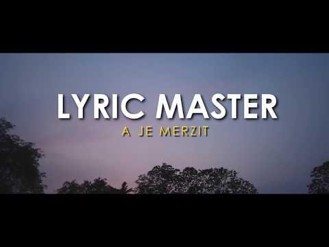 Lyric Master - A je merzit