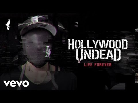 Hollywood Undead - Live Forever (Official Audio)