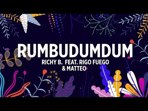 Richy B & Rigo Fuego & Matteo – Rumbudumdum Video