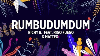 Richy B feat Rigo Fuego & Matteo - Rumbudumdum (Lyric Video)