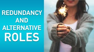Redundancy and alternative roles