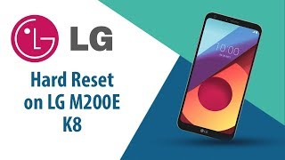 How to Hard Reset on LG K8 M200E?