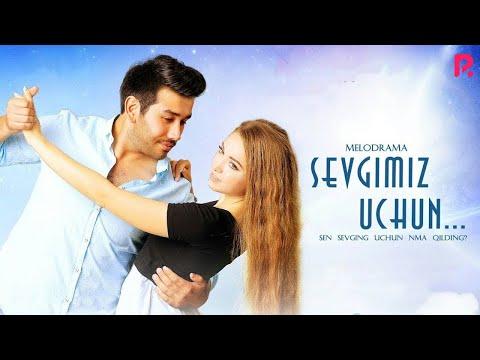 Sevgimiz uchun (o'zbek film)   Севгимиз учун (узбекфильм) (видео)