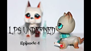 Littlest Pet Shop: Undefined {Episode 4 New things & Old friends)
