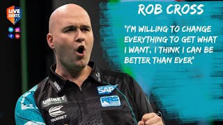 "Rob Cross: ""I'm willing to change everything to get what I want, I think I can be better than ever"""