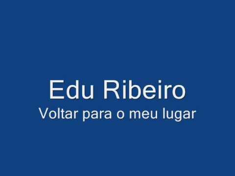 Voltar Para o Meu Lugar - Edu Ribeiro e Cativeiro