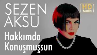 Sezen Aksu - Hakkımda Konuşmuşsun (Official Audio)