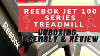 Reebok Jet 100 Series Treadmill | Unboxing, Assembly & Review
